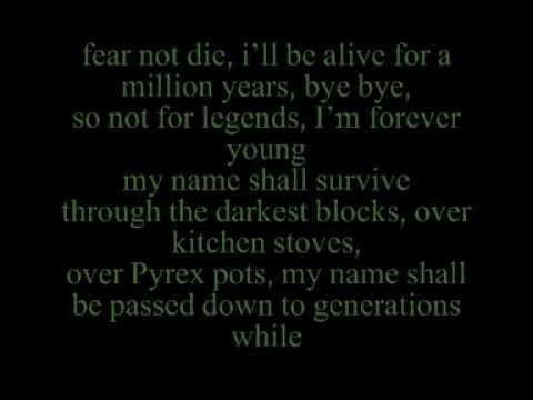 JayZ: Forever Young.  I wanna be forever young. Do you really want to live forever?