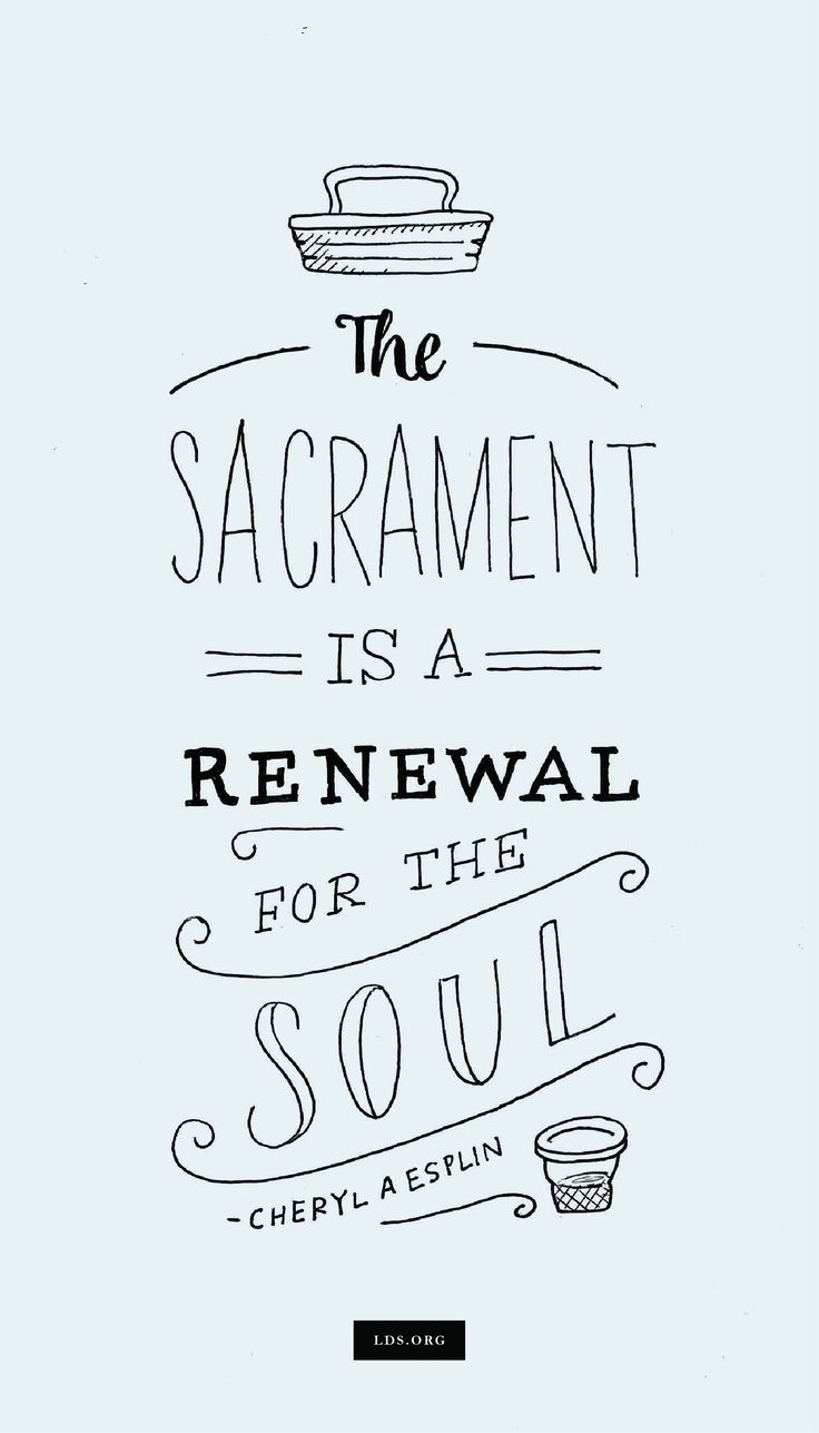 The Sacrament - A Renewal for the Soul—Cheryl A. Esplin #HisDay #LDS