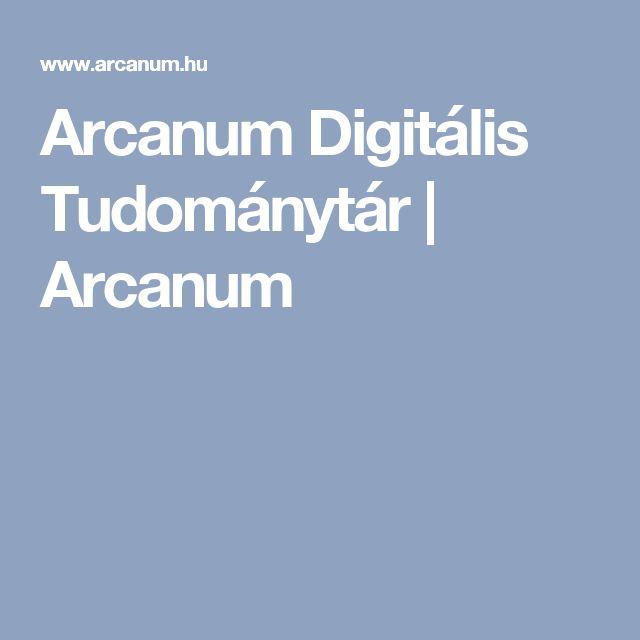 Arcanum Digitális Tudománytár | Arcanum
