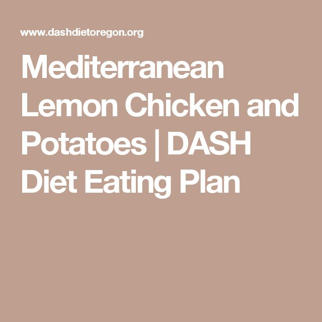 Mediterranean Lemon Chicken and Potatoes | DASH Diet Eating Plan