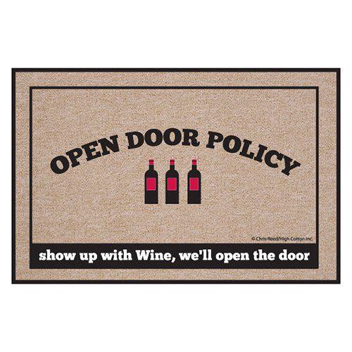 Have to have it. High Cotton Open Door Policy Wine Indoor / Outdoor Doormat - $23.99 @hayneedle.com.com.com