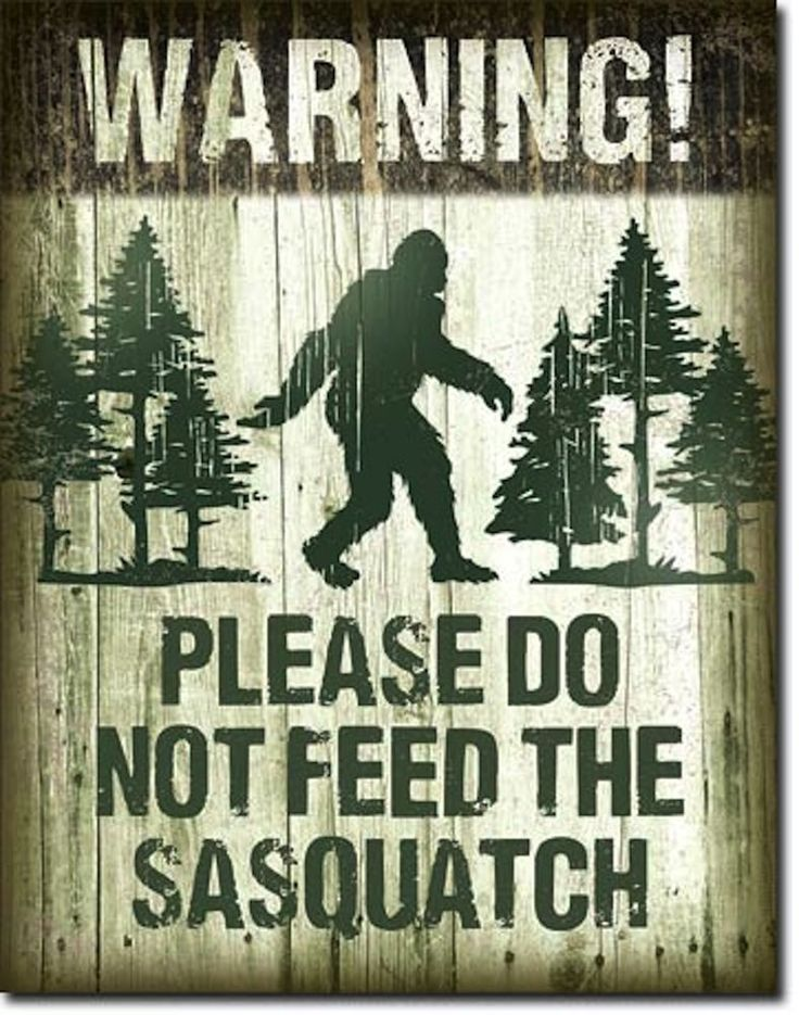 Do not Feed Sasquatch Metal Sign