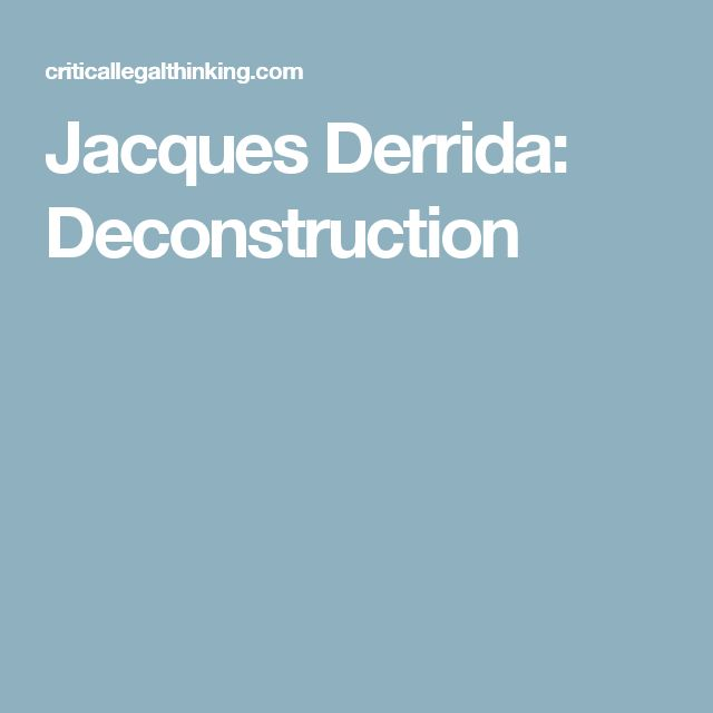 Jacques Derrida: Deconstruction