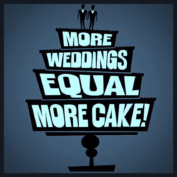 More Weddings equal more cake. It is a simple idea with far reaching consequences. Why marriage equality should not even be a discussion