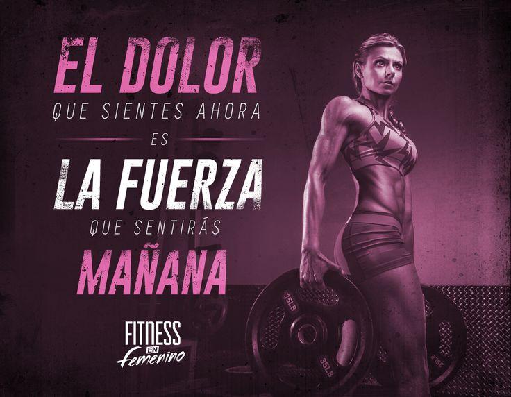 El dolor que sientes ahora es la fuerza que sentirás mañana. Fitness en femenino.