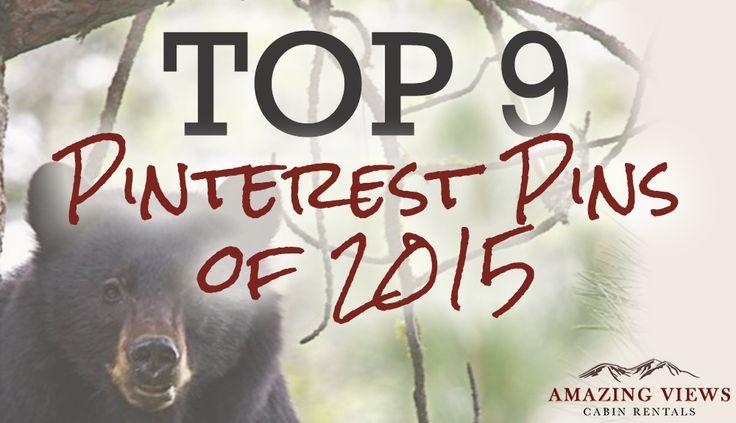 Amazing Views Cabin Rentals' Top 9 Pinterest Pins of 2015 - Amazing Views Cabin Rentals