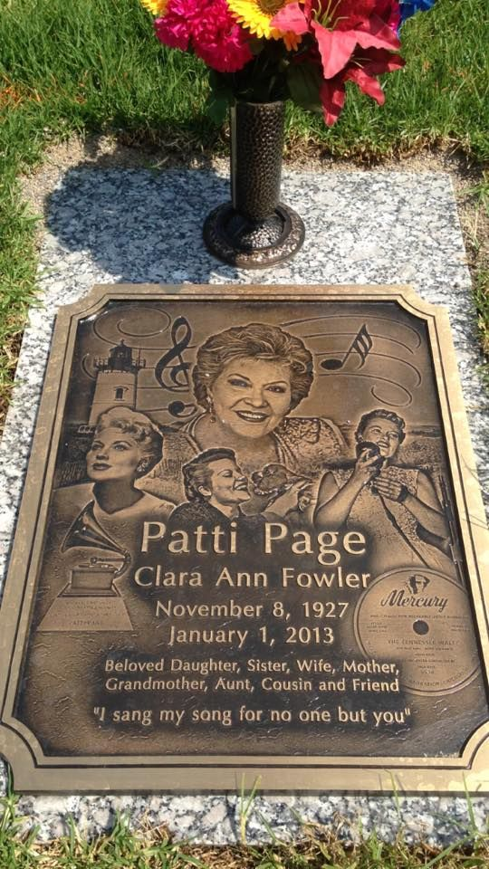 "Patti Page Singer; 1927-2013  Entertainer. Best remembered for the hits ""Tennessee Waltz"" (1950), ""How Much is that Doggie in the Window"" (1952), ""Let Me Go, Lover!"" (1954),  El Camino Memorial Park San Diego San Diego County California, USA"