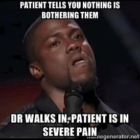 Patient tells you nothing is bothering them. Dr walks in, patient is in severe pain. - Dentaltown - Dentally Incorrect
