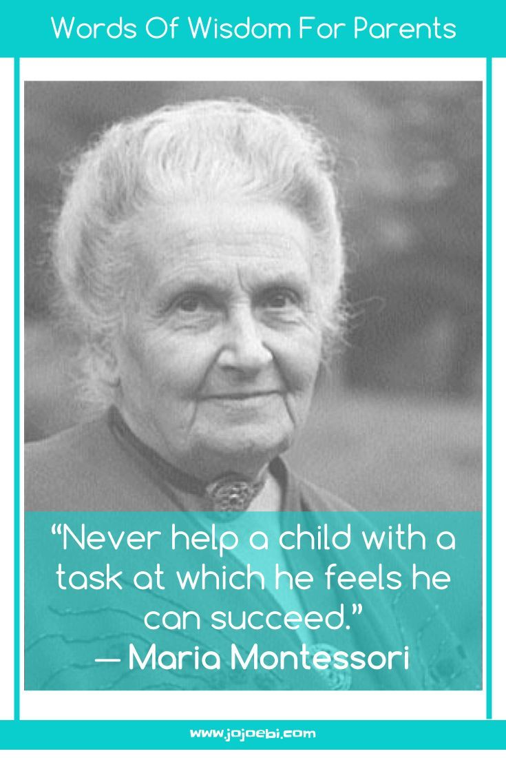 Never Help A Child With Task At Which He Feels Can Succeed