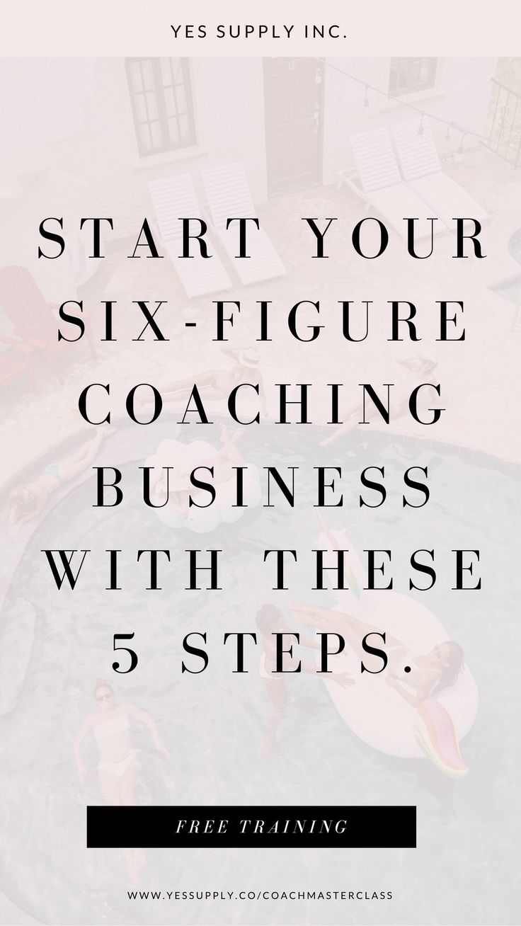 START YOUR SIX-FIGURE COACHING BUSINESS WITH THESE 5 STEPS ...