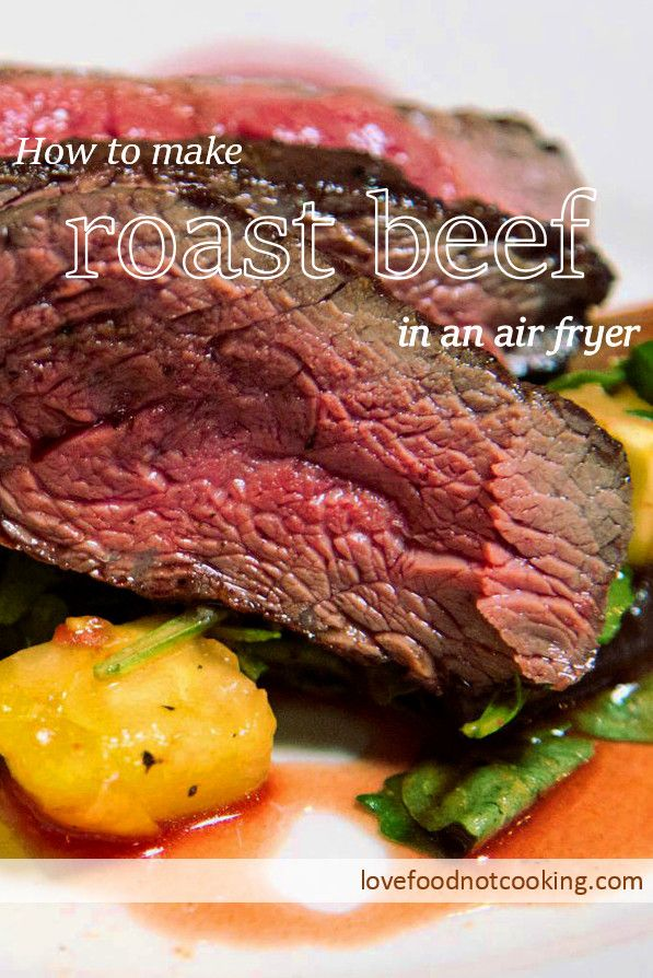 Air Fryer Roast Beef Perfect Classic Roast Beef Love Food Not Cooking Recipe Air Fryer Recipes Healthy Air Fryer Dinner Recipes Air Fryer Recipes Beef