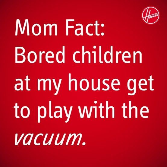 My children learned early on never to complain about being bored. Lol...
