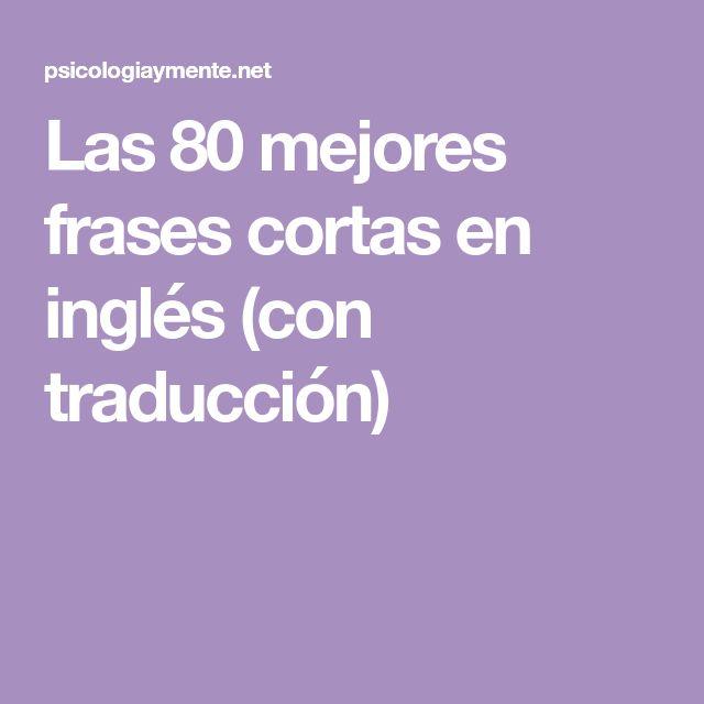 Las 80 mejores frases cortas en inglés (con traducción)