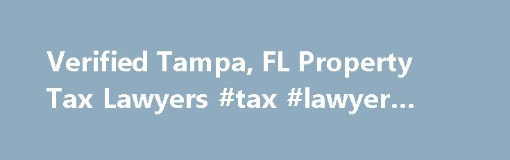 Verified Tampa, FL Property Tax Lawyers #tax #lawyer #tampa http://france.remmont.com/verified-tampa-fl-property-tax-lawyers-tax-lawyer-tampa/  # Tampa. FL Property Tax Verified Attorneys What Is Property Tax? Property tax is an annual tax on real property. Often property values do not coincide with property taxes because tax assessments are usually not done every year and cannot keep pace with the marketplace, such as falling values in recessionary times. Do I Need a Property Tax Lawyer?…