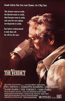 The Verdict (1982) A courtroom drama film which tells the story of a down-on-his-luck alcoholic lawyer who pushes a medical malpractice case in order to improve his own situation, but discovers along the way that he is doing the right thing. The movie stars Paul Newman, Charlotte Rampling, Jack Warden, James Mason, Milo O'Shea, and Lindsay Crouse...7a