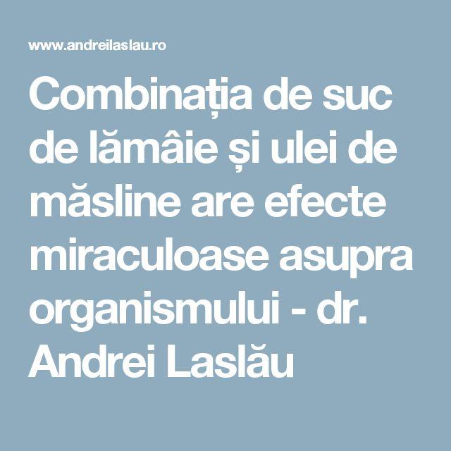Combinația de suc de lămâie și ulei de măsline are efecte miraculoase asupra organismului - dr. Andrei Laslău