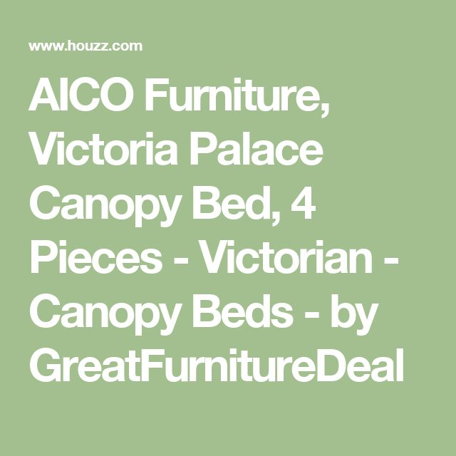 AICO Furniture, Victoria Palace Canopy Bed, 4 Pieces - Victorian - Canopy Beds - by GreatFurnitureDeal