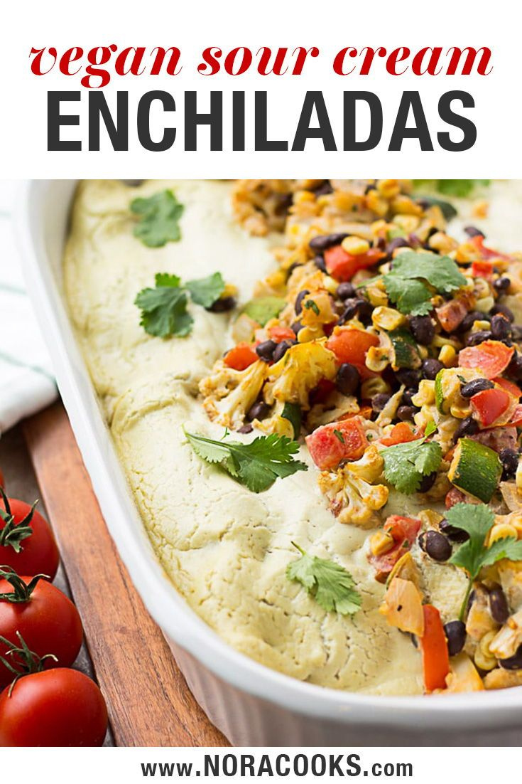 Made With All Whole Food Plant Ingredients These Vegan Sour Cream Enchiladas Will Knock Your Sock Sour Cream Enchiladas Vegan Sour Cream Vegan Mexican Recipes