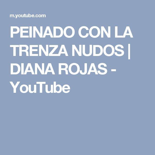 PEINADO CON LA TRENZA NUDOS | DIANA ROJAS - YouTube