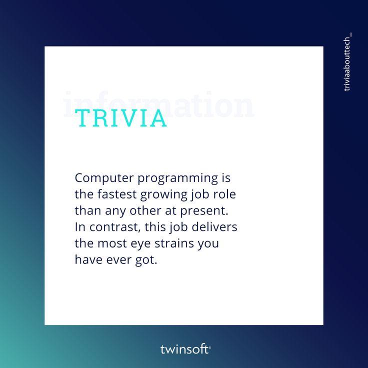 Στις μέρες μας ο προγραμματισμός αποτελεί ένα από τα πιο εξελισσόμενα επαγγέλματα στο πεδίο της τεχνολογίας.  #twinsoft #orexsys #trivia