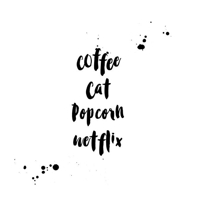Coffee / Cat / Popcorn / Netflix quote via www.leysaflores.com Free printable download!  #freebie #graphicdesign #print