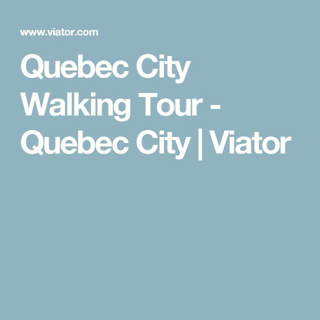 Quebec City Walking Tour - Quebec City   Viator