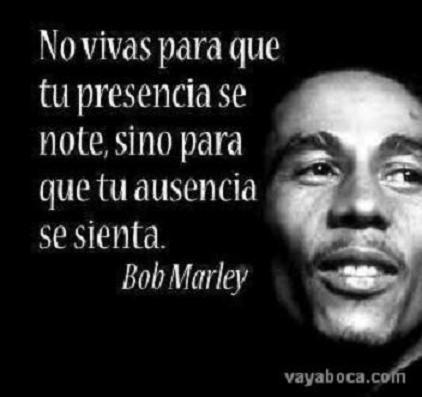 Frases celebres en imágenes, Bob Marley.