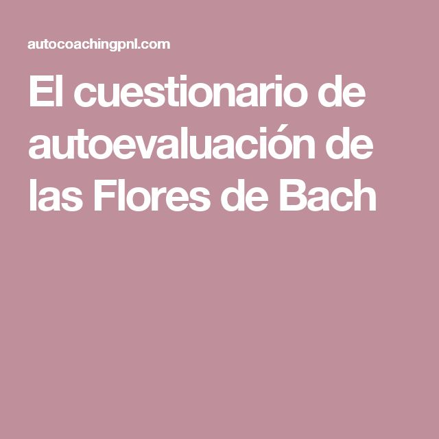 El cuestionario de autoevaluación de las Flores de Bach
