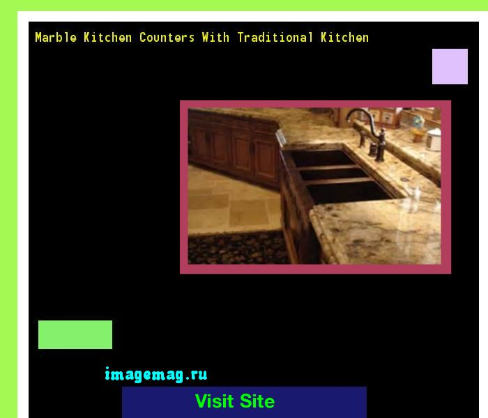 Marble Kitchen Counters With Traditional Kitchen 132230 - The Best Image Search