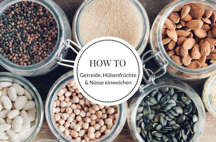Warum wir Getreide, Hülsenfrüchte & Nüsse einweichen {flowers on my plate}