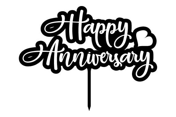 Pin By Pam Sultuska On Svg In 2021 Happy Anniversary Lettering Happy Anniversary Happy Anniversary Cakes