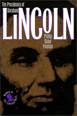 The Presidency of Abraham Lincoln (American Presidency (Univ of Kansas Paperback)) by Phillip Shaw Paludan. $14.05. Publisher: University of Kansas Press; 1st edition (January 1, 1994). Series - American Presidency (Univ of Kansas Paperback). Publication: January 1, 1994. Author: Phillip Shaw Paludan