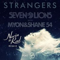 Seven Lions with Myon & Shane 54 feat. Tove Lo - Strangers (Norin & Rad Remix) by Seven Lions on SoundCloud