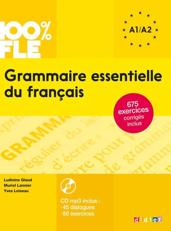 Grammaire essentielle du français (niveau A1/A2). Auteurs : Ludivine Glaud, Muriel Lannier et Yves Loiseau, enseignants au CIDEF.