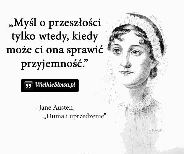 Myśl o przeszłości tylko wtedy... #Austen-Jane,  #Czas-i-przemijanie, #Przeszłość