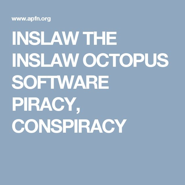 INSLAW THE INSLAW OCTOPUS SOFTWARE PIRACY, CONSPIRACY