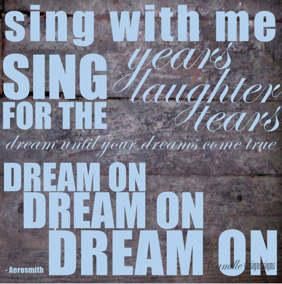 Aerosmith Dream On lyrics in Vinyl by Camille Designs Signs wall art vinyl lettering! Favorite Aerosmith song !