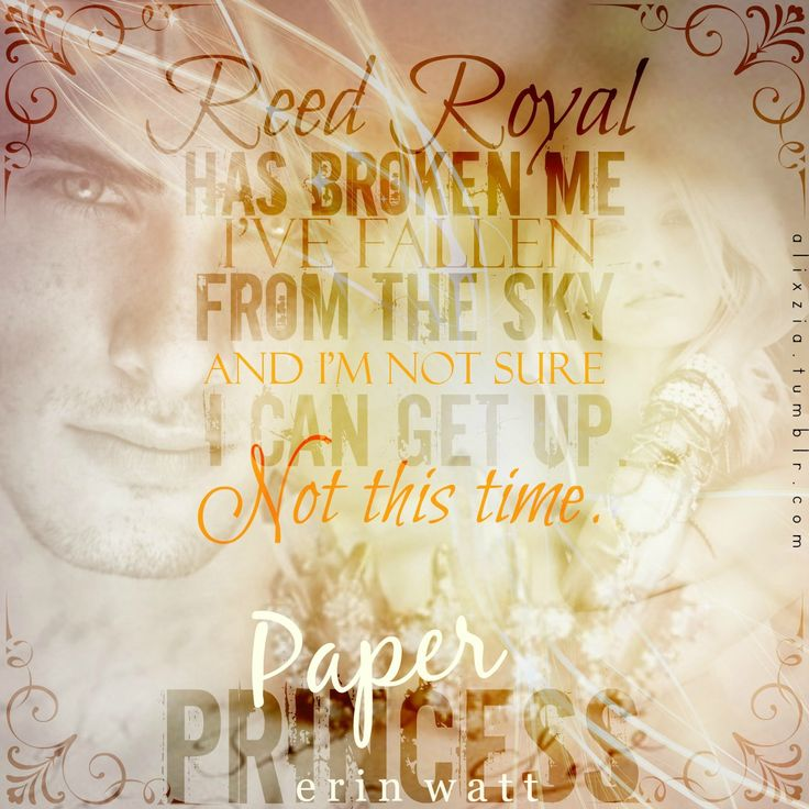 Paper Princess- Erin Watt (top fave) <3