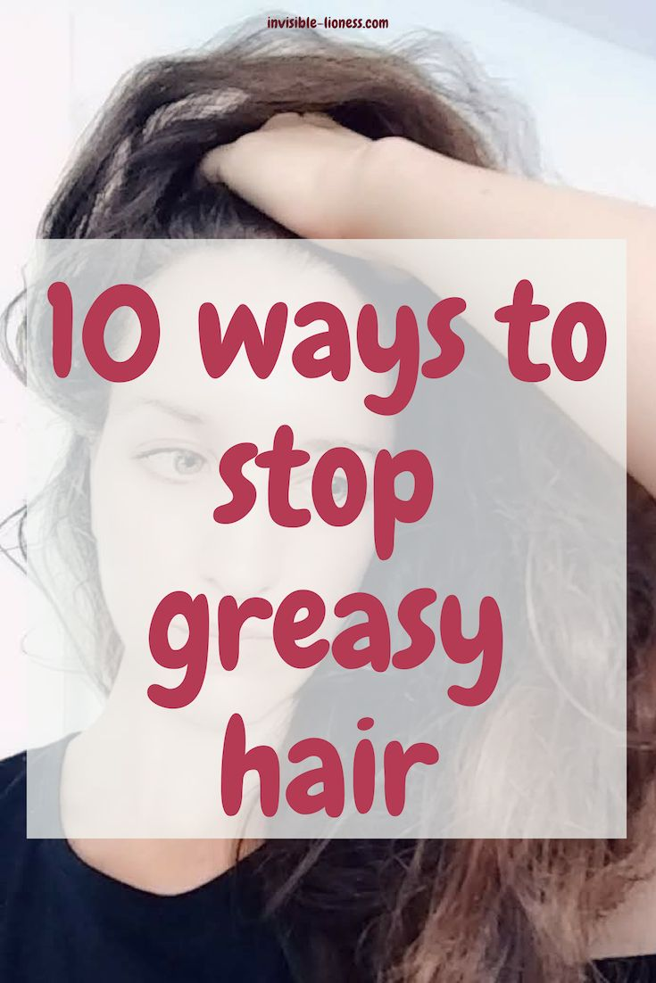10 ways to stop your hair from getting greasy so quickly