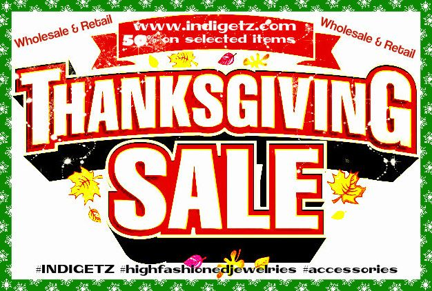 For #Indigetz lovers: Enjoy amazing holiday savings Get up to 50% off Wholesale & Retail on the gift she'll love!   #INDIGETZ #highfashionedjewelries #fashion #style #accessories #thanksgiving #wwwindigetzcom
