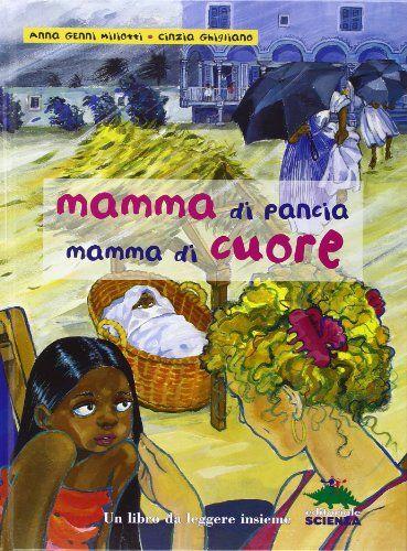 Mamma di pancia, mamma di cuore. Un libro da leggere insieme di Anna G. Miliotti http://www.amazon.it/dp/8873072704/ref=cm_sw_r_pi_dp_JmIyub1582A3E