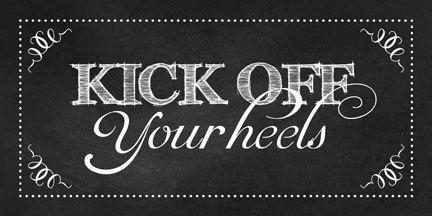 "Wedding ""KICK Off Your HEELS"" Sign, Chalkboard, Printable, DIY, Sign, Flip Flops, Dancing Shoes, Guest Shoes, Shoe Basket, Heels"