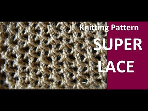 Knitting Pattern * SUPER LACE *