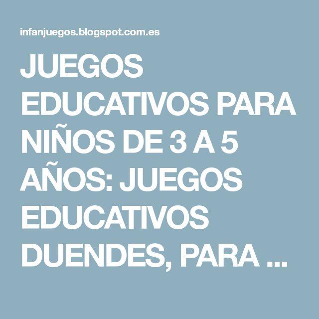 JUEGOS EDUCATIVOS PARA NIÑOS DE 3 A 5 AÑOS: JUEGOS EDUCATIVOS DUENDES, PARA 5 AÑOS