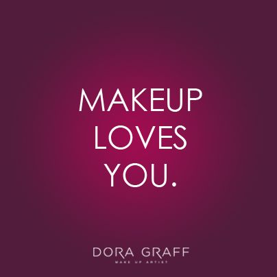 Makeup loves you.