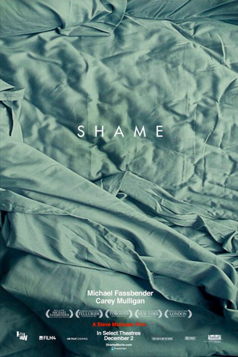 Shame (2011) Michael Fassbender, Carey Mulligan. Dir Steve McQueen. In New York City, Brandon's carefully cultivated private life -- which allows him to indulge his sexual addiction -- is disrupted when his sister arrives unannounced for an indefinite stay. 02/11/14