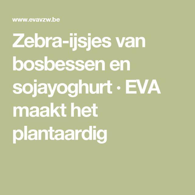 Zebra-ijsjes van bosbessen en sojayoghurt · EVA maakt het plantaardig