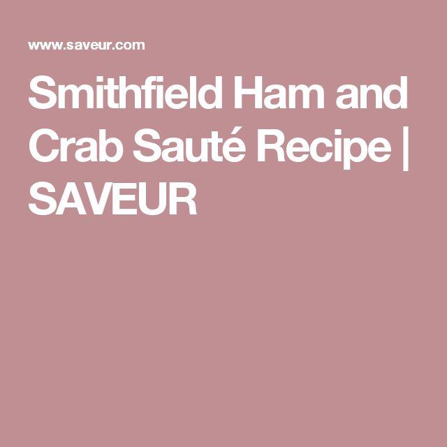 Smithfield Ham and Crab Sauté Recipe   SAVEUR