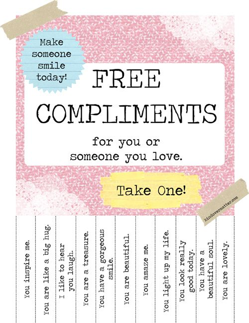 TOO Cute! Free Compliments Tear-Away Sheet! (a free printable from recyclart.org) Hang it on your fridge & make a family member's day. Hang it at the post office and make a stranger's day.
