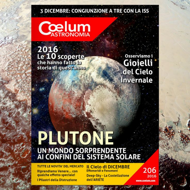 2016: un anno emozionante per l'#astronomia  e per l'esplorazione del Sistema Solare! Rivivi insieme a noi le 10 scoperte astronomiche più importanti su Coelum di dicembre, ora online e sempre gratuito! ...e copertina e approfondimento non potevano che avere come protagonista #Plutone! Dal #PlutoFlyby del 2015, e per tutto il 2016, i dati inviati dalla New Horizons hanno continuato a svelarci affascinanti caratteristiche di questo mondo tanto remoto quanto misterioso e sorprendente.  E poi…